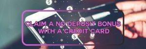 Claim a No Deposit Bonus